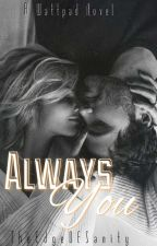 Always You by TheEdgeOfSanity