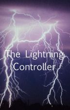 The Lightning Controller(Edited X Reader Version) by BurntSS