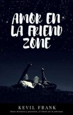 AMOR EN LA FRIEND ZONE by KevilFrank