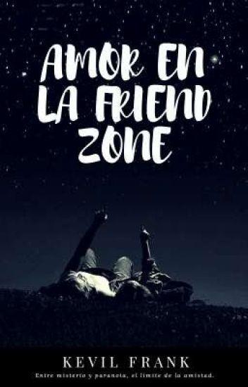AMOR EN LA FRIEND ZONE