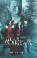 Heart of the Hurricane by Rosalie_TheDarkLady