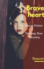 Braveheart (HP - Repost) Book One by insaneredhead