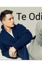 ¡Te Odio! by Idontcare1104
