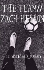 The Team// Zach Herron by sadmarais_