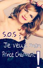 S.O.S ;  je veux mon Prince Charmant ! by HeavenMyDream