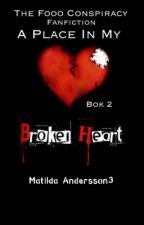 A Place In My Broken Heart - The Fooo Conspiracy Fanfiction by MatildaAndersson3
