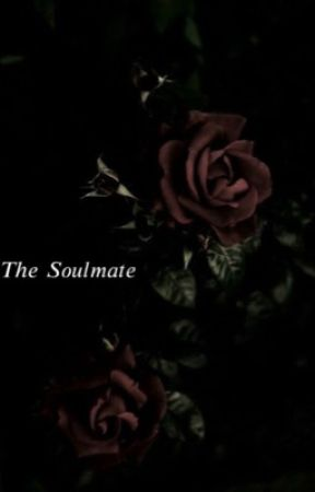The Soulmate by Slytherin_queen_4