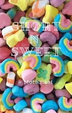 Short n' Sweet by Mothmost