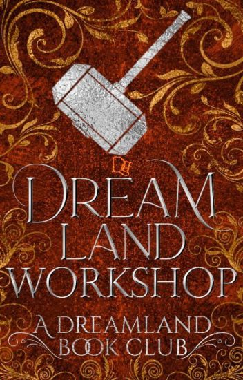 Dreamland Workshop
