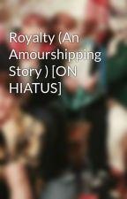 Royalty by AwkwardAmourshipper