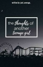 the thoughts of another teenage girl by hardinscottismine