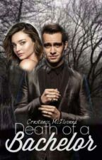 Death of a Bachelor (❇Coming Soon❇) by Constance_mac_