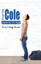 Forgiving Cole by TKRapp