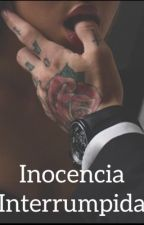 INOCENCIA INTERRUMPIDA by aprendiz23