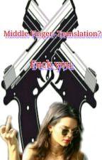 Middle Finger: Translation? Fuck you (loki x reader) by JaydenGarcia051