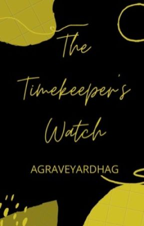 The Timekeeper's Watch by agraveyardhag
