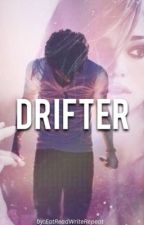 Drifter   (Harry Styles AU) • COMPLETE by EatReadWriteRepeat