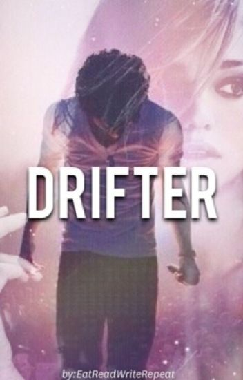 Drifter | (Harry Styles AU) • COMPLETE