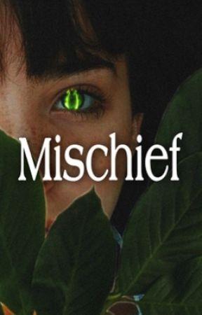 MISCHIEF   TWO   by deankrtn