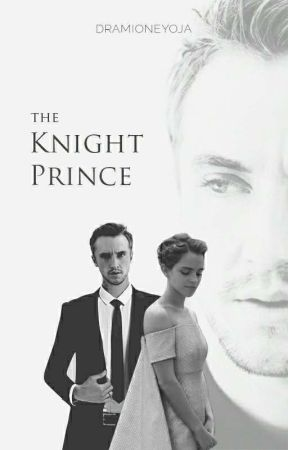 The Knight Prince by dramioneyoja