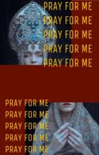 pray for me          h.mccoy by jeansgays
