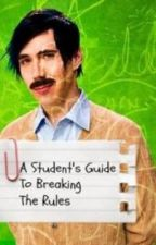 A Student's Guide to Breaking the Rules [On Hold] by 6bluestarbursts