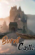 BURNT CASTLE by Aishatuh_M
