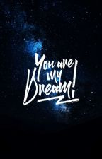 You are my dream by Madsap