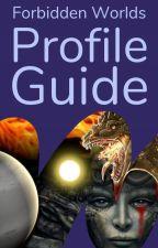 ForbiddenWorlds: Profile Guide by ForbiddenWorlds