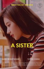 A SISTER || SATZU by BtsVInterruptedMe