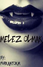 MELEZ OLMAK by FurkanTokM