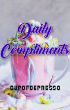 Daily Compliments by cupofdepresso