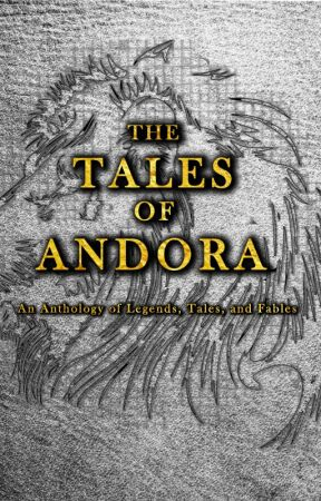 The Tales of Andora by LandenWakil