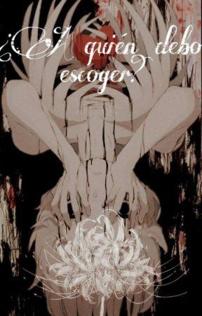 ¿A Quien Debo Escoger? (Pausada) by RayitaChan8