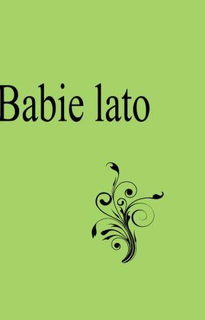 Babie Lato I Poezje Ku Niebu Wattpad