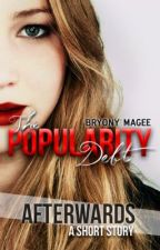 The Popularity Debt: Afterwards by bryonymagee