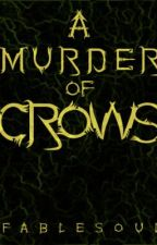 A Murder of Crows by fablesoul
