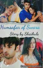 Humsafar of swara -swasan √√(Completed)√√ by shai_kuls