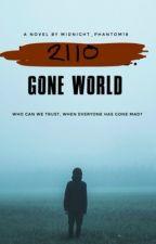 Viral Epidemic: Gone World by Midnight_Phantom18