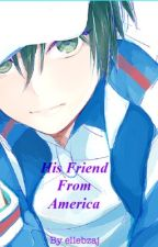His Friend From America        || Prince Of Tennis FanFic by ellebzaj
