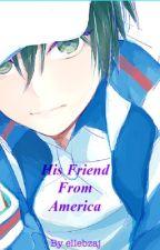 His Friend From America by ellebzaj