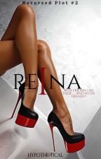 REINA | Reversed Plot #3 by Hypothe-tical