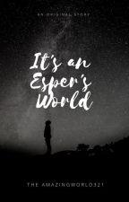 It's an Esper's World by AmazingWorld321