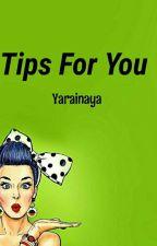 Tips For You by Yarainaya