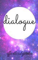 dialogue by EuphoricErika