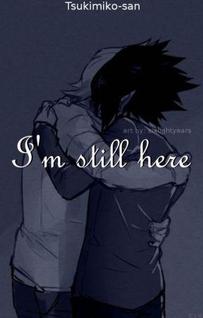I'm Still Here by Tsukimiko_san