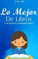 Lo Mejor De Libros (#2) by ana_dla
