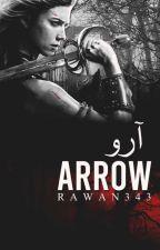 Arrow | آرو {II Messengers Of Death} by Rawan343