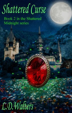 Shattered Curse -sequel to Shattered Midnight by LDWalters