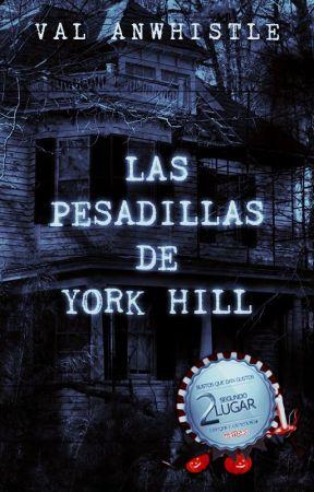 Las pesadillas de York Hill » l.s by ValAnwhistle